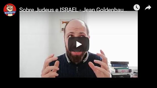 Jean Goldenbaum responde a Pepe Escobar a respeito de seus comentários sobre os judeus e Israel.