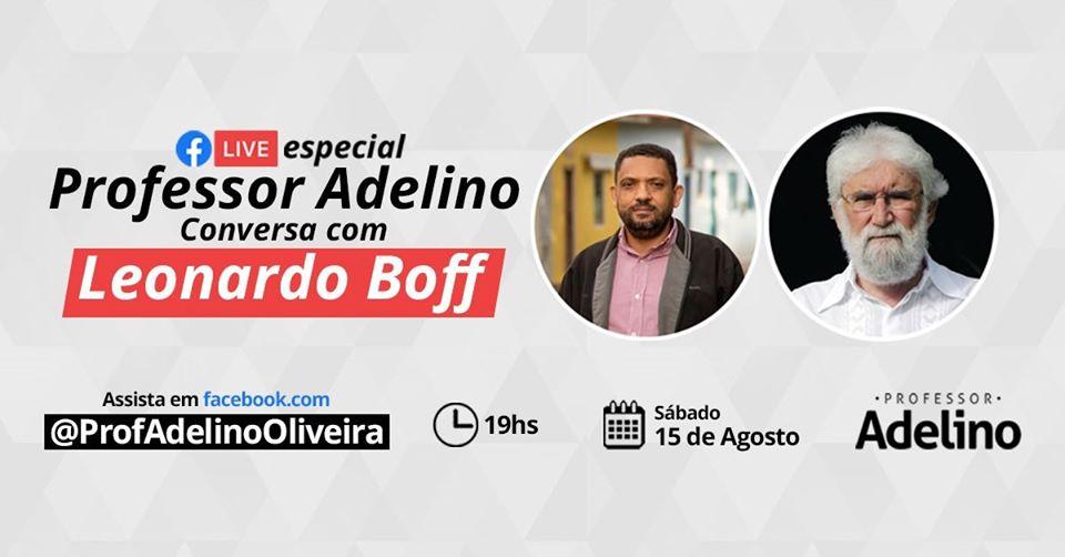 Leonardo Boff e professor Adelino fazem live especial nesse sábado